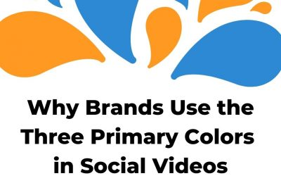 Why Brands Use the Three Primary Colors in Social Videos