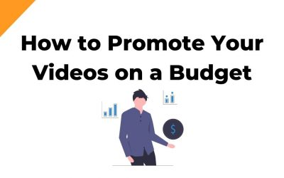 How to Promote Your Videos On a Budget
