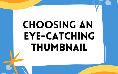 Choosing An Eye-catching Thumbnail