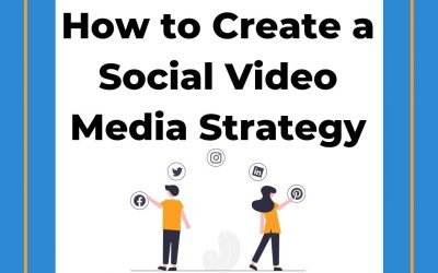 How to Create a Social Video Media Strategy
