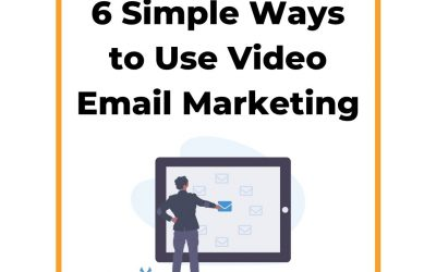 6 Simple Ways to Use Email Video Marketing