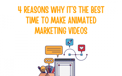 4 Reasons Why It's The Best Time to Make Animated Marketing Videos