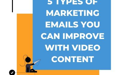5 Types of Marketing Emails You Can Improve With Video Content