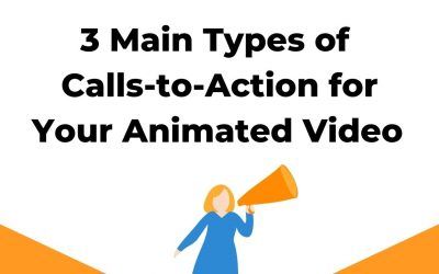 3 Main Types of Calls to Action for Your Animated Video