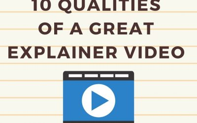 10 Qualities of a Great Explainer Video